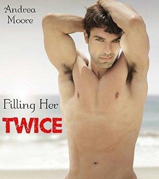 Filling Her Twice (BWWM Pregnancy Paranormal Werebear Erotic Romance) Andrea Moore