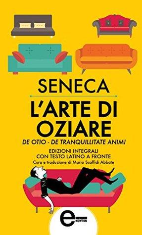 Larte di oziare  by  Seneca