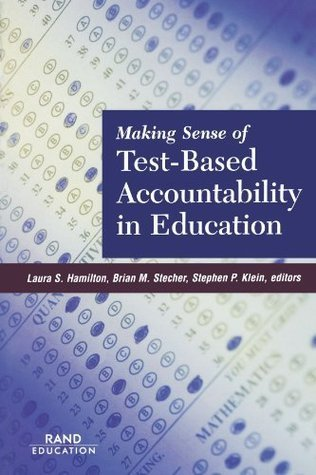 Making Sense of Test-Based Accountability in Education 2002 Brian M. Stecher
