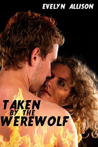 Taken  by  the Werewolf (BBW Shifter Paranormal Romance) by Evelyn Allison