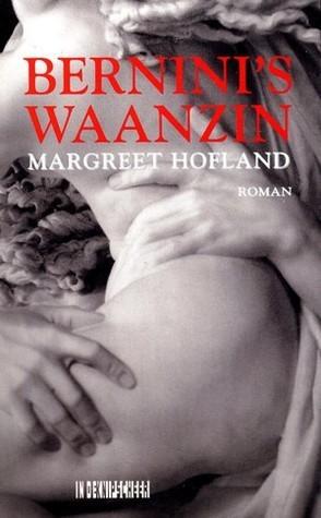 Berninis waanzin  by  Margreet Hofland