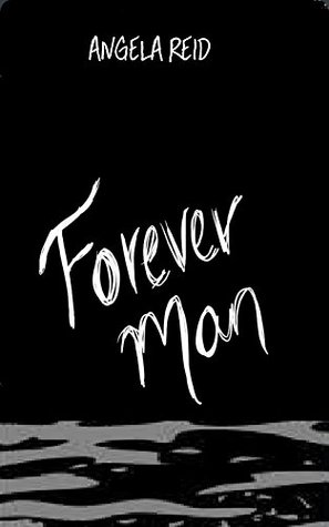 Forever Man  by  Angela Reid