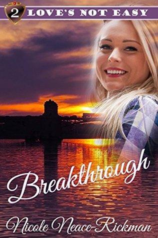 Breakthrough (Loves Not Easy Book 2)  by  Nicole Rickman