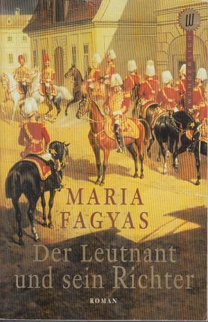 Der Leutnant und sein Richter  by  Maria Fagyas