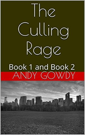 The Culling Rage: Book 1 and Book 2 Andy Gowdy