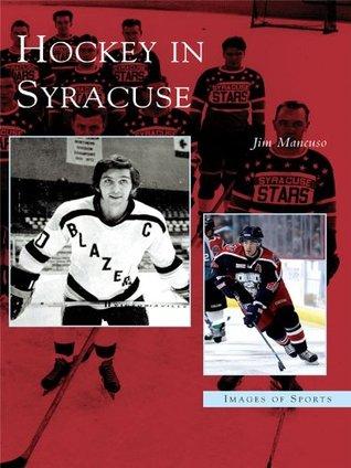 Hockey in Syracuse Jim Mancuso