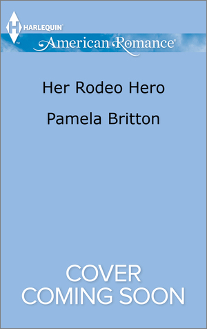 Her Rodeo Hero Pamela Britton