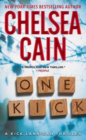 One Kick: A Kick Lannigan Novel  by  Chelsea Cain