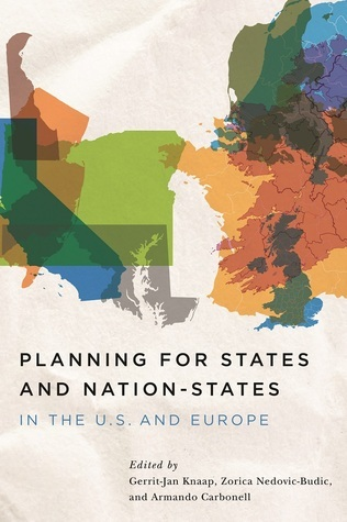 Planning for States and Nation-States in the U.S. and Europe Gerrit J. Knaap