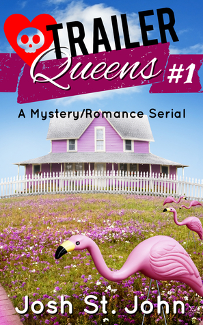 For Love and Murder (Trailer Queens, #1)  by  Josh St. John