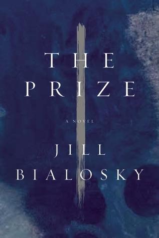 The Prize: A Novel  by  Jill Bialosky
