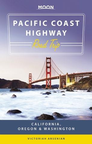 Moon Pacific Coast Highway Road Trip: California, Oregon & Washington  by  Victoriah Arsenian