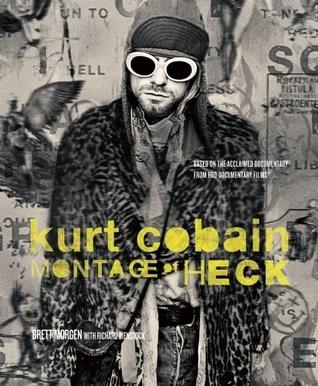 Kurt Cobain: Montage of Heck  by  Brett Morgen