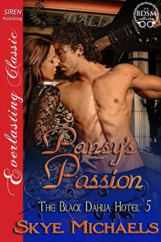 Pansys Passion [The Black Dahlia Hotel 5] Skye Michaels