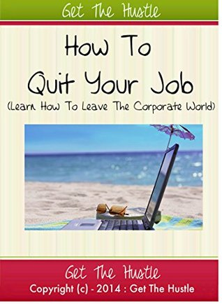 Quit Your Job : Become A Self Success  by  Sohail Sarfraz