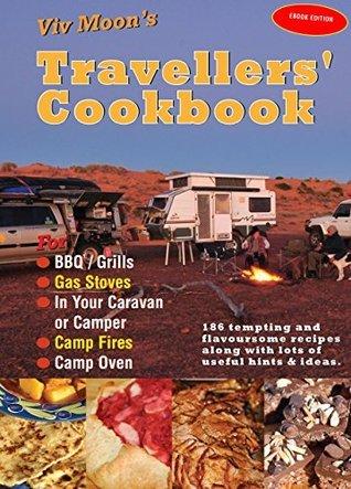 Viv Moons TRAVELLERS COOKBOOK: Your Complete Guide Viv Moon