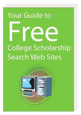 Your Guide to Free College Scholarship Search Web Sites  by  Laura Rabell