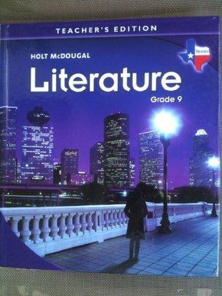 Literature Grade 9 (Texas)  by  Holt McDougal