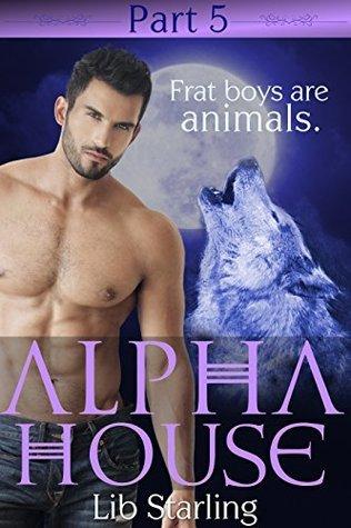 Alpha House: Part 5: A Shapeshifter/BBW Serial Romance Lib Starling