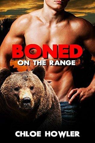 Boned On The Range (Paranormal BSDM Bear Shifter Romance Standalone)  by  Chloe Howler