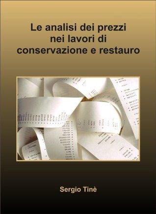 Analisi dei prezzi nei lavori di conservazione e restauro (Strumenti per la progettazione Vol. 1)  by  Sergio Tinè