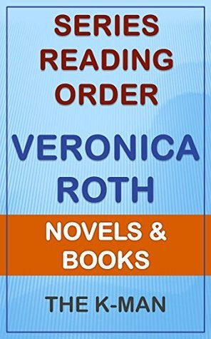 Series List - Veronica Roth - In Order: Novels and Books  by  The K-Man