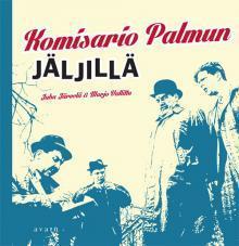 Komisario Palmun jäljillä  by  Juha Järvelä