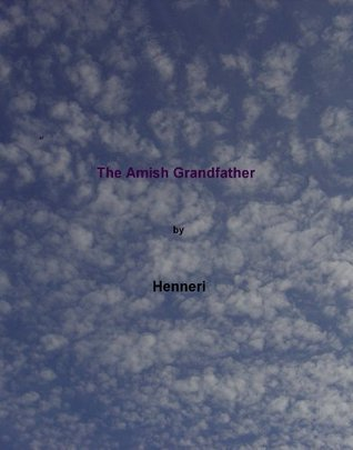 The Amish Grandfather Henneri