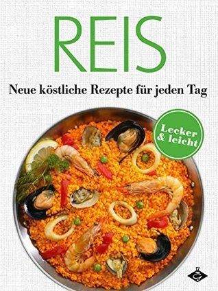 Reis: Neue köstliche Rezepte für jeden Tag: 20 leckere und leichte Gerichte  by  Stephanie Pelser