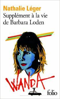 Supplément à la vie de Barbara Loden Nathalie Léger