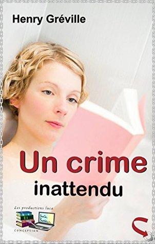 Un crime inattendu Henry Gréville
