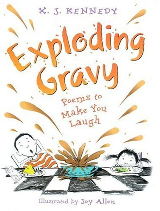 Exploding Gravy: Poems to Make You Laugh  by  X.J. Kennedy