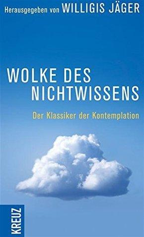 Wolke des Nichtwissens und Brief persönlicher Führung: Der Klassiker der Kontemplation  by  Willigis Jäger
