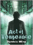 Act Of Vengeance Dominic Milne