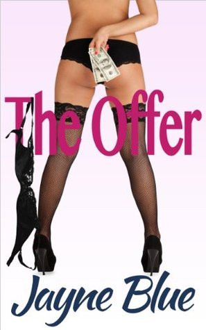 The Offer (Call Girl, Inc. #1)  by  Jayne Blue