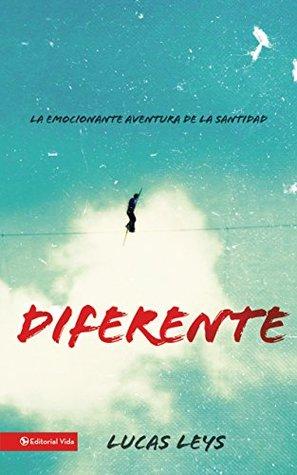Diferente: La emocionante aventura de la santidad  by  Lucas Leys