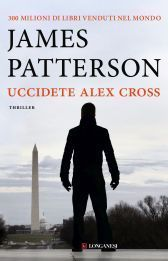 Uccidete Alex Cross  by  James Patterson