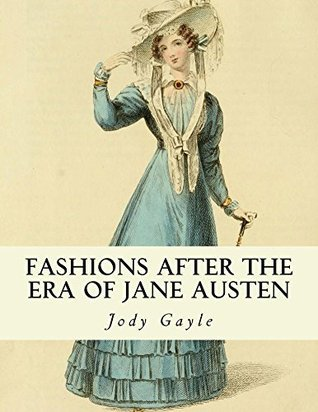 Fashions After the Era of Jane Austen: Ackermanns Repository of Arts Jody Gayle