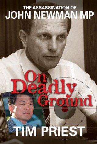 On Deadly Ground-The Assassination Of John Newman MP  by  Tim Priest
