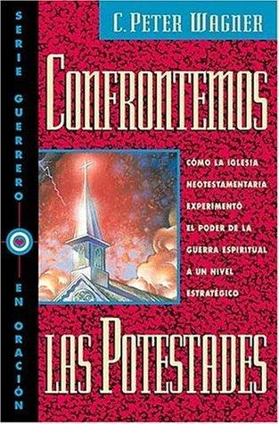Confrontemos Las Potestades  by  C. Peter Wagner