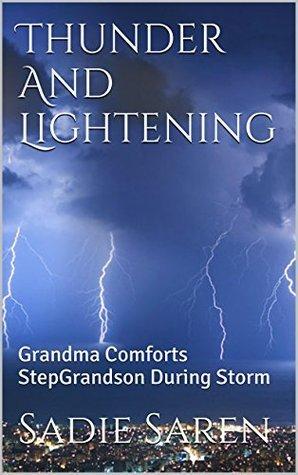 Thunder And Lightening: Grandma Comforts StepGrandson During Storm  by  Sadie Saren