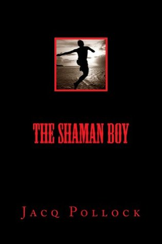 The Shaman Boy  by  Jacq Pollock