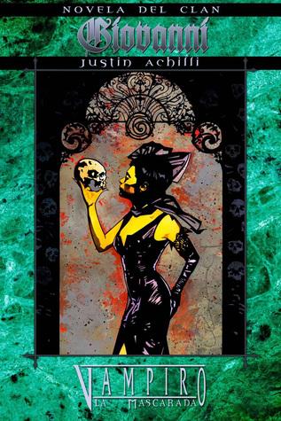 Giovanni (Vampiro: La Masquarada: Novela de Clan, #10) Justin Achilli
