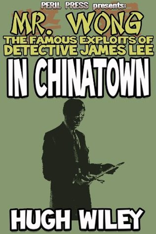 In Chinatown [Illustrated] (Detective James Lee Wong Book 2) Hugh Wiley