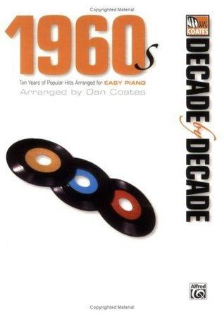 Dan Coates Decade By Decade: 60s  by  Dan Coates