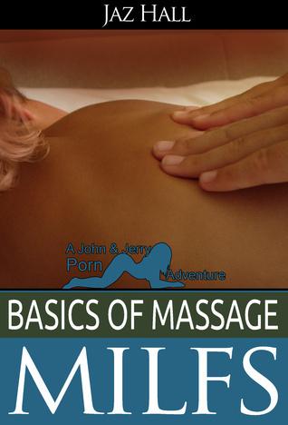 Basics Of Massage: Milfs  by  Jaz Hall