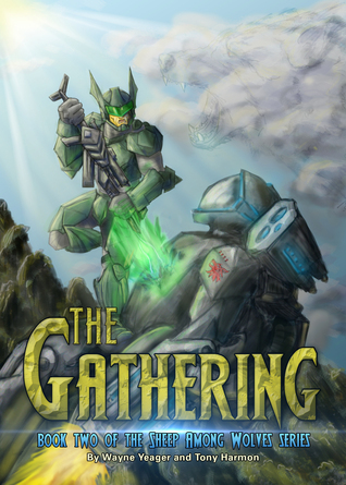 Sheep Among Wolves: The Gathering  by  Wayne Yeager