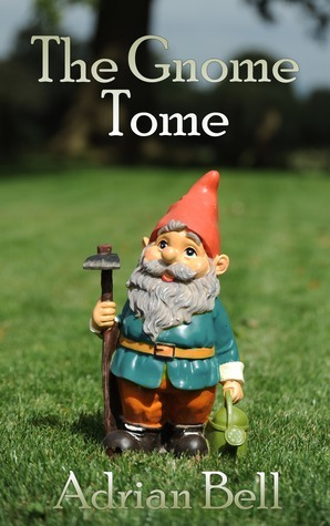 The Gnome Tome Adrian Bell