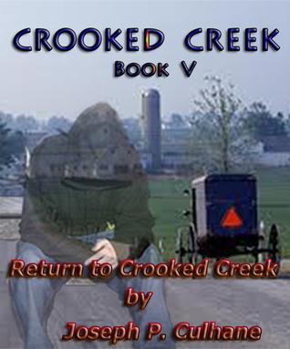 Crooked Creek V Return to Crooked Creek Joseph Patrick Culhane