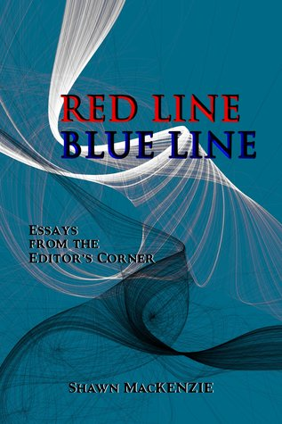 Red Line/Blue Line: Essays from the Editors Corner Shawn MacKenzie